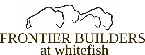 Frontier Builders at Whitefish